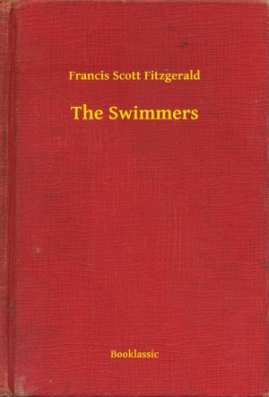 The Swimmers by Francis Scott Fitzgerald from PublishDrive Inc in General Novel category