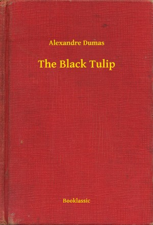 The Black Tulip by Alexandre Dumas from PublishDrive Inc in General Novel category