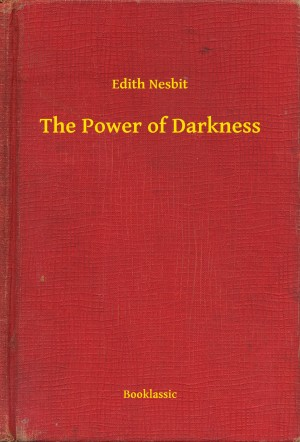 The Power of Darkness by Edith Nesbit from PublishDrive Inc in General Novel category