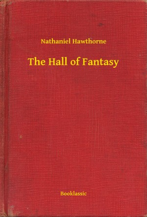 The Hall of Fantasy by Nathaniel Hawthorne from Publish Drive (Content 2 Connect Kft.) in General Novel category
