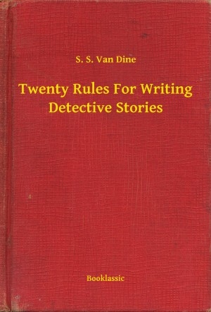 Twenty Rules For Writing Detective Stories by S. S. Van Dine from PublishDrive Inc in General Novel category