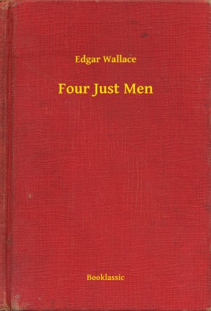 Four Just Men by Edgar Wallace from PublishDrive Inc in General Novel category