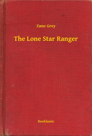 The Lone Star Ranger by Zane Grey from Publish Drive (Content 2 Connect Kft.) in General Novel category