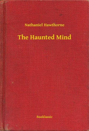 The Haunted Mind by Nathaniel Hawthorne from PublishDrive Inc in General Novel category