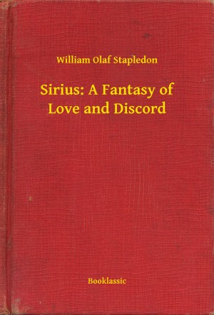 Sirius: A Fantasy of Love and Discord by William Olaf Stapledon from PublishDrive Inc in General Novel category