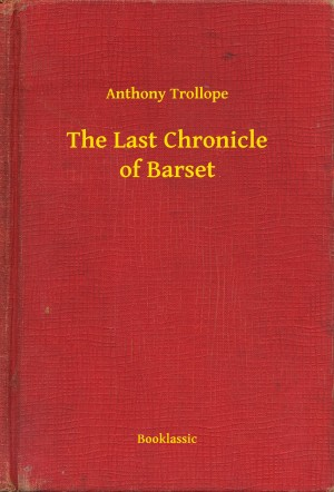 The Last Chronicle of Barset by Anthony Trollope from PublishDrive Inc in General Novel category