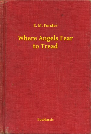 Where Angels Fear to Tread by E. M. Forster from  in  category