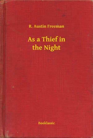 As a Thief in the Night by R. Austin Freeman from PublishDrive Inc in General Novel category