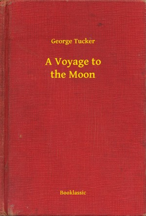 A Voyage to the Moon by George Tucker from PublishDrive Inc in General Novel category