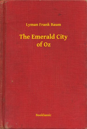 The Emerald City of Oz by Lyman Frank Baum from PublishDrive Inc in General Novel category