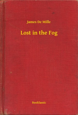 Lost in the Fog by James De Mille from PublishDrive Inc in General Novel category
