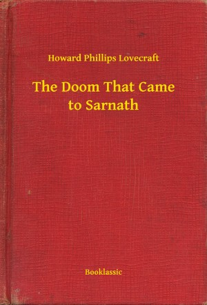 The Doom That Came to Sarnath by Howard Phillips Lovecraft from PublishDrive Inc in General Novel category