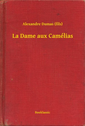 La Dame aux Camélias by Alexandre Dumas (fils) from PublishDrive Inc in Romance category