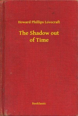 The Shadow out of Time by Howard Phillips Lovecraft from Publish Drive (Content 2 Connect Kft.) in General Novel category