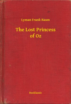 The Lost Princess of Oz by Lyman Frank Baum from PublishDrive Inc in General Novel category