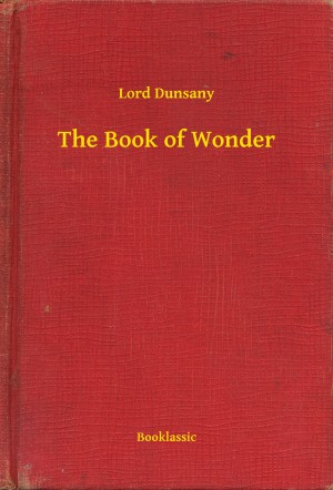 The Book of Wonder by Lord Dunsany from PublishDrive Inc in General Novel category