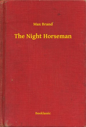 The Night Horseman by Max Brand from Publish Drive (Content 2 Connect Kft.) in General Novel category