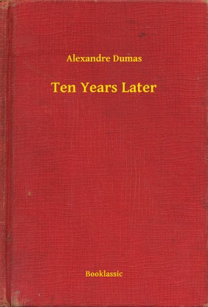 Ten Years Later by Alexandre Dumas from PublishDrive Inc in Romance category