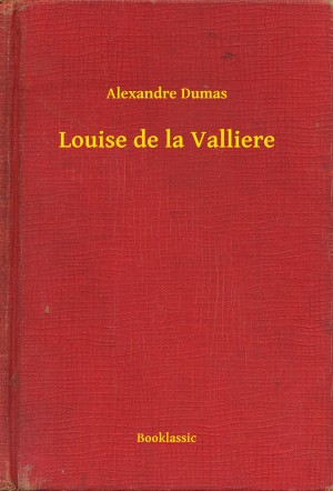 Louise de la Valliere by Alexandre Dumas from PublishDrive Inc in Romance category