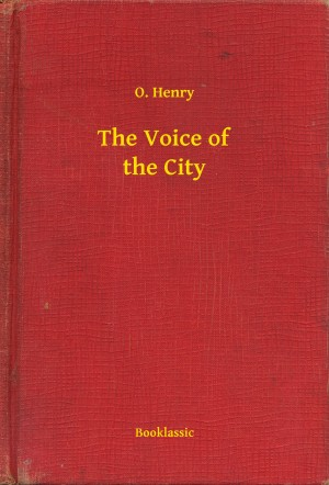 The Voice of the City by O. Henry from PublishDrive Inc in General Novel category