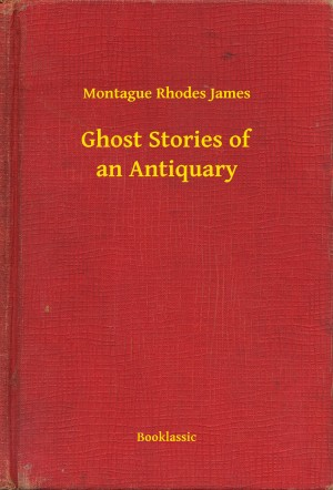 Ghost Stories of an Antiquary by Montague Rhodes James from PublishDrive Inc in General Novel category