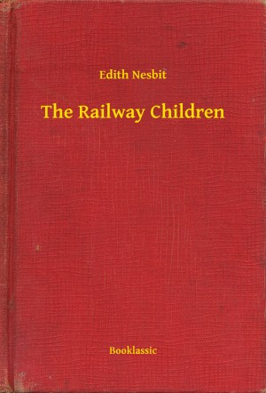 The Railway Children by Edith Nesbit from PublishDrive Inc in General Novel category