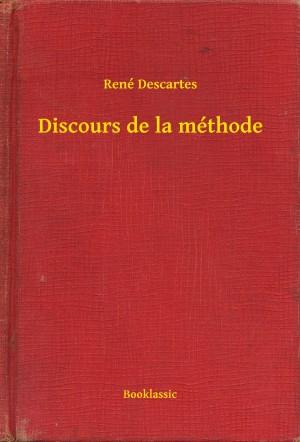 Discours de la méthode by René Descartes from PublishDrive Inc in General Academics category