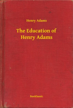 The Education of Henry Adams by Henry  Adams from PublishDrive Inc in Autobiography & Biography category