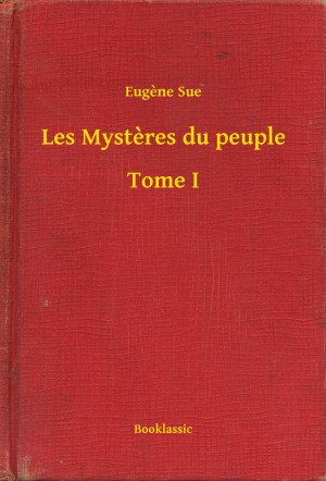 Les Mystères du peuple - Tome I by Eugène Sue from PublishDrive Inc in History category