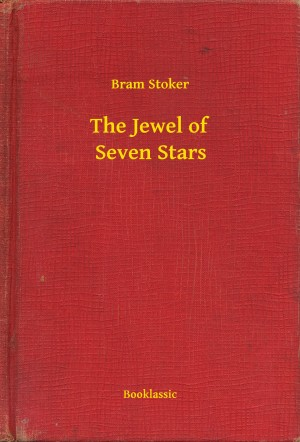 The Jewel of Seven Stars by Bram Stoker from PublishDrive Inc in General Novel category