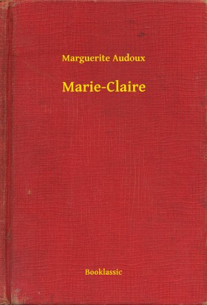 Marie-Claire by Marguerite Audoux from PublishDrive Inc in General Novel category