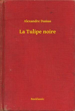 La Tulipe noire by Alexandre Dumas from PublishDrive Inc in History category