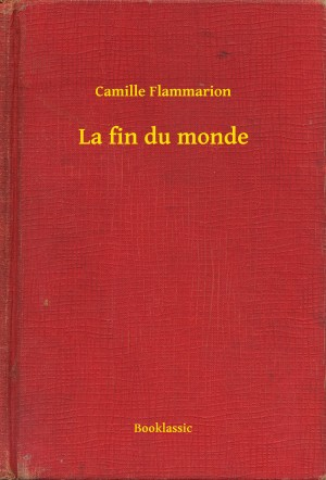 La fin du monde by Camille Flammarion from PublishDrive Inc in General Novel category