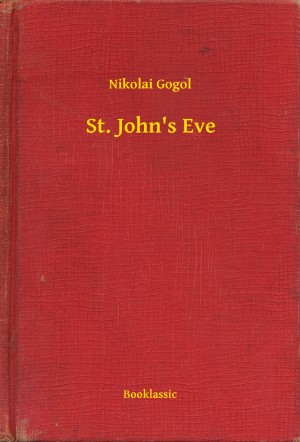 St. John's Eve by Nikolai Gogol from PublishDrive Inc in General Novel category
