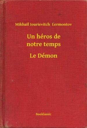 Un héros de notre temps - Le Démon by Mikhail Iourievitch  Lermontov from PublishDrive Inc in General Novel category