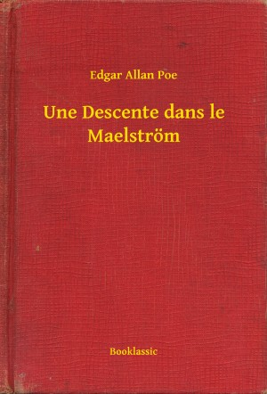 Une Descente dans le Maelström by Edgar Allan Poe from PublishDrive Inc in General Novel category
