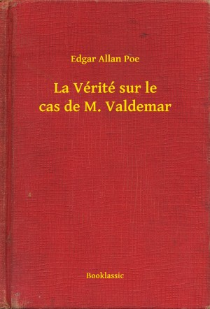La Vérité sur le cas de M. Valdemar by Edgar Allan Poe from PublishDrive Inc in General Novel category