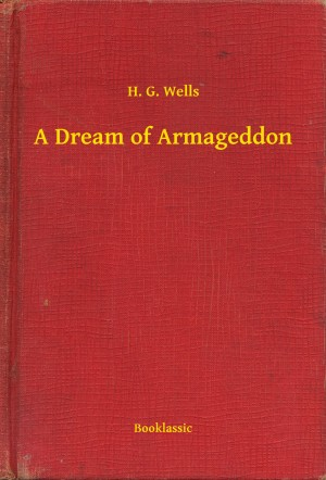 A Dream of Armageddon by H. G. Wells from PublishDrive Inc in General Novel category