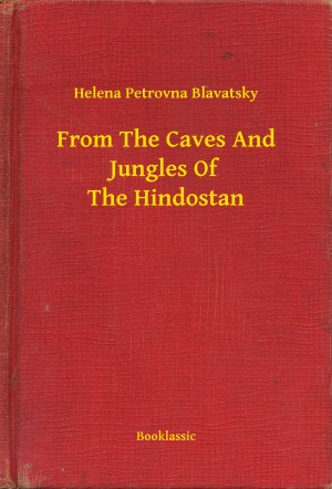 From The Caves And Jungles Of The Hindostan by Helena Petrovna Blavatsky from PublishDrive Inc in Autobiography & Biography category