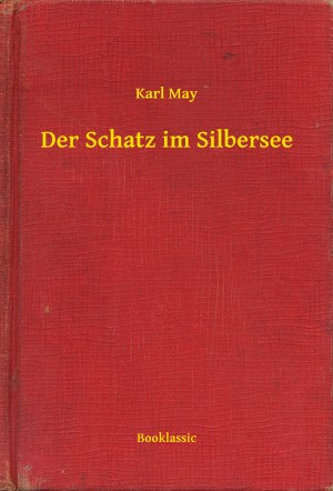 Der Schatz im Silbersee by Karl May from Publish Drive (Content 2 Connect Kft.) in General Novel category