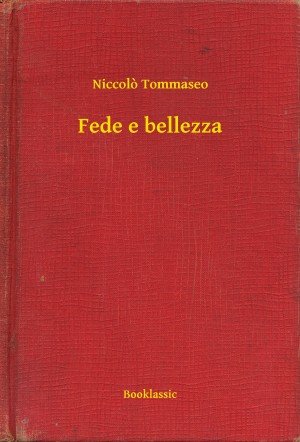 Fede e bellezza by Niccolo Tommaseo from PublishDrive Inc in General Novel category