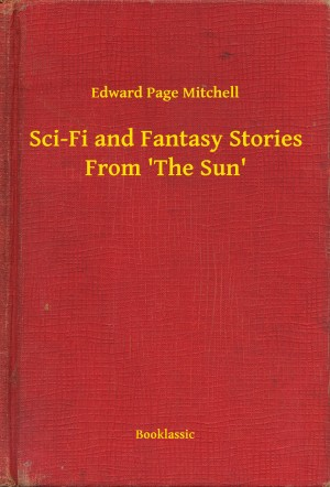 Sci-Fi and Fantasy Stories From The Sun by Edward Page Mitchell from PublishDrive Inc in General Novel category