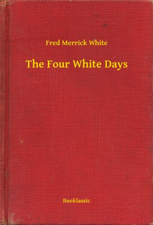 The Four White Days by Fred Merrick White from PublishDrive Inc in Language & Dictionary category