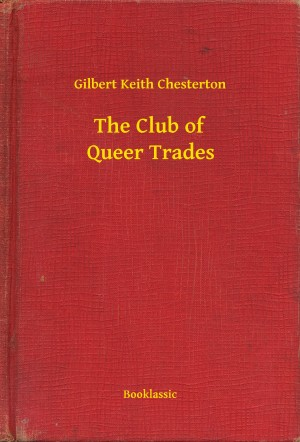 The Club of Queer Trades by Gilbert Keith Chesterton from PublishDrive Inc in General Novel category
