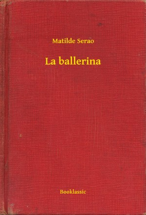 La ballerina by Matilde Serao from Publish Drive (Content 2 Connect Kft.) in Romance category