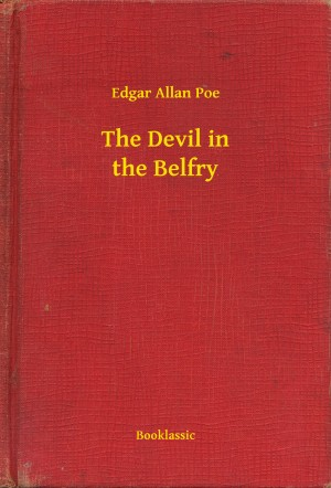 The Devil in the Belfry by Edgar Allan Poe from Publish Drive (Content 2 Connect Kft.) in General Novel category