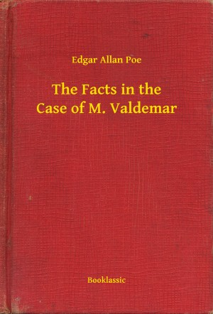 The Facts in the Case of M. Valdemar by Edgar Allan Poe from PublishDrive Inc in General Novel category