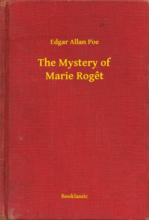 The Mystery of Marie Roget by Edgar Allan Poe from PublishDrive Inc in General Novel category