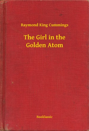 The Girl in the Golden Atom by Raymond King Cummings from PublishDrive Inc in General Novel category
