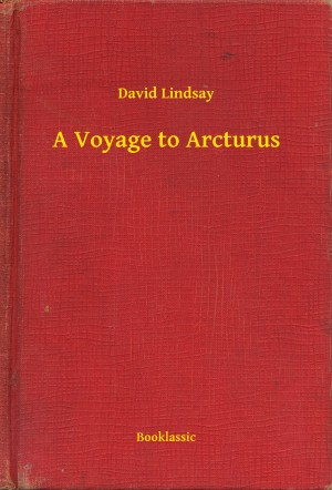 A Voyage to Arcturus by David Lindsay from PublishDrive Inc in General Novel category